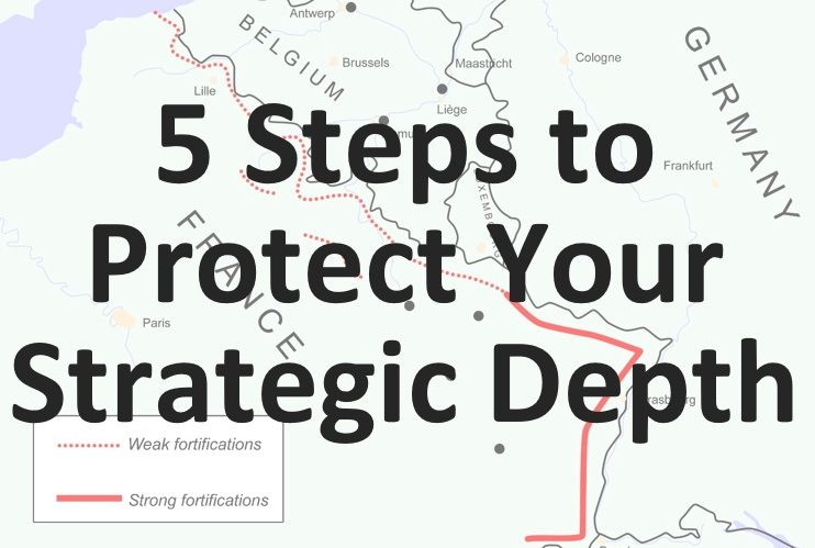 Secrets From Military Strategy: 5 Steps to Protect Your Strategic Depth